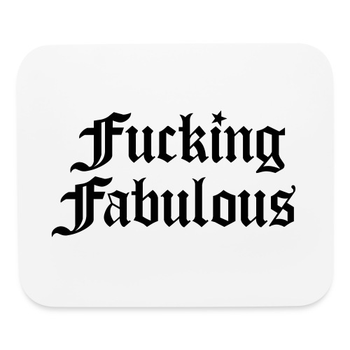 Fucking Fabulous - Mouse pad Horizontal