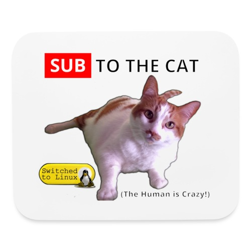 Sub to the Cat - Mouse pad Horizontal