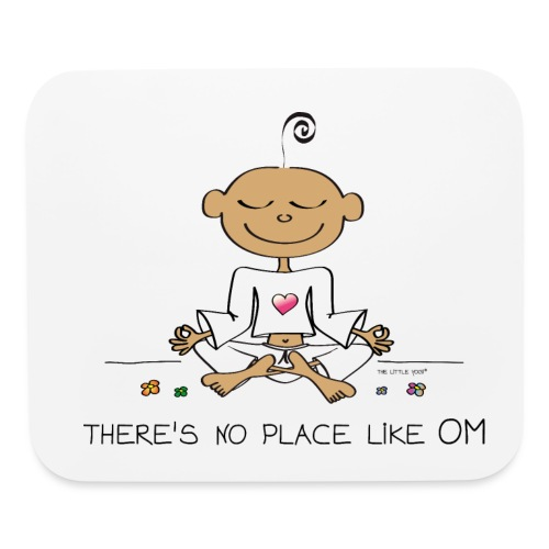 There is no place like OM - Mouse pad Horizontal