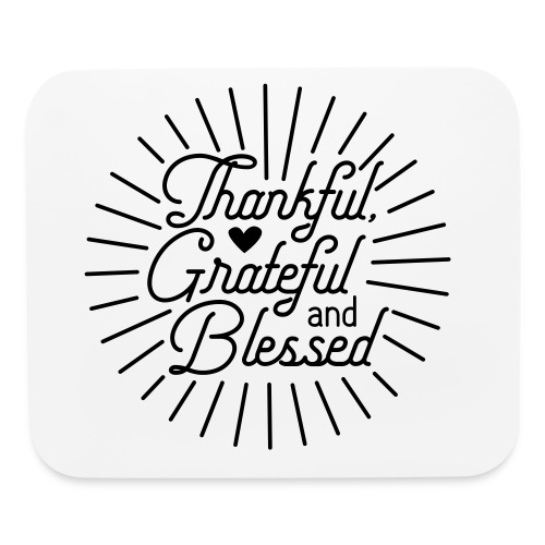Thankful, Grateful and Blessed Design - Mouse pad Horizontal