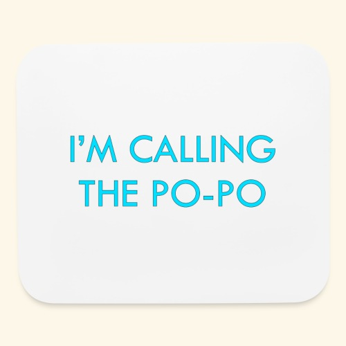 I'M CALLING THE PO-PO | ABBEY HOBBO INSPIRED - Mouse pad Horizontal