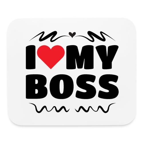 I love my Boss - Mouse pad Horizontal