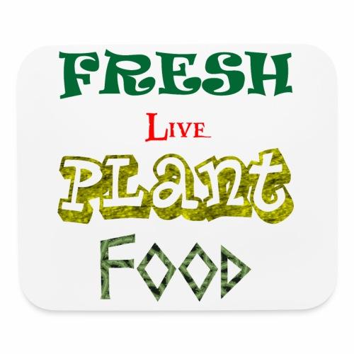 Fresh Live Plant Food - Mouse pad Horizontal