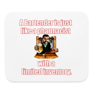 A Bartender is just like a pharmacist - Mouse pad Horizontal