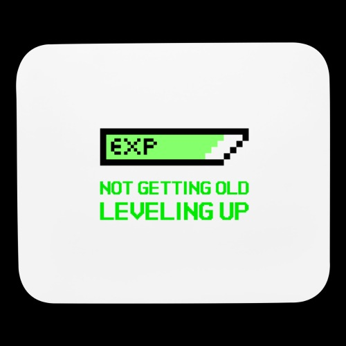 Not Getting Old - Leveling Up - Mouse pad Horizontal