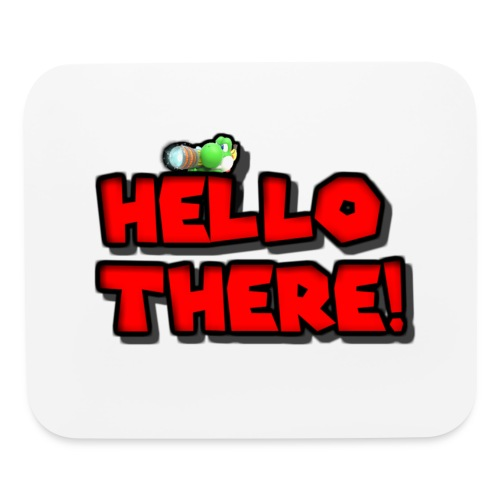Hello there! - Mouse pad Horizontal