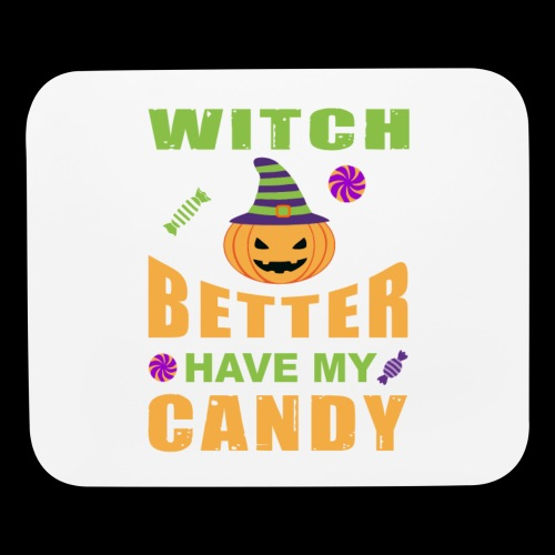 Witch Better Have My Candy | Funny Halloween - Mouse pad Horizontal