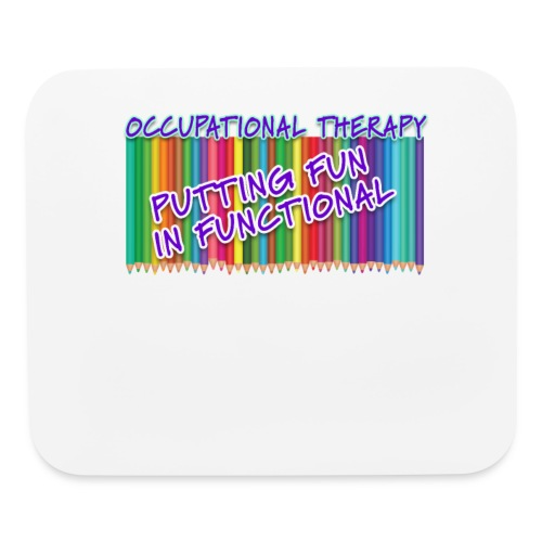 Occupational Therapy Putting the fun in functional - Mouse pad Horizontal