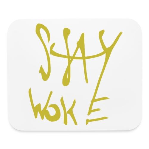 Stay Woke Hobag Knowledge. - Mouse pad Horizontal