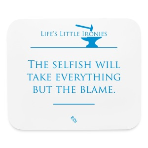Life's Little Ironies - Taking The Blame - Mouse pad Horizontal