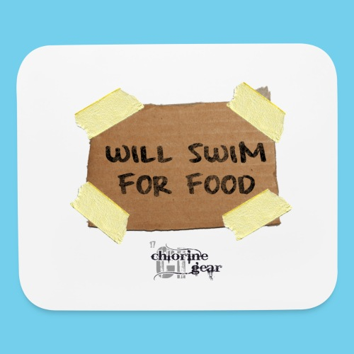 Will Swim For Food - Mouse pad Horizontal