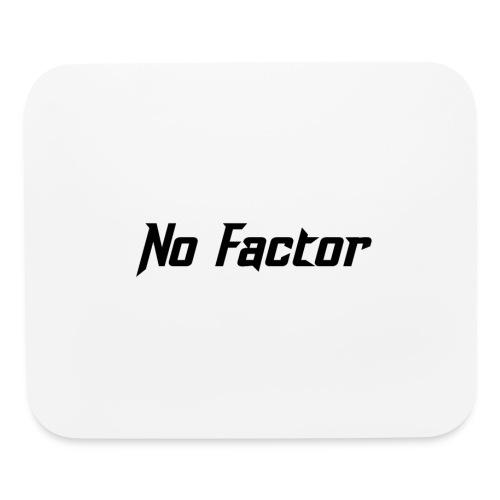 No Factor - Mouse pad Horizontal