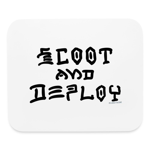 Scoot and Deploy - Mouse pad Horizontal