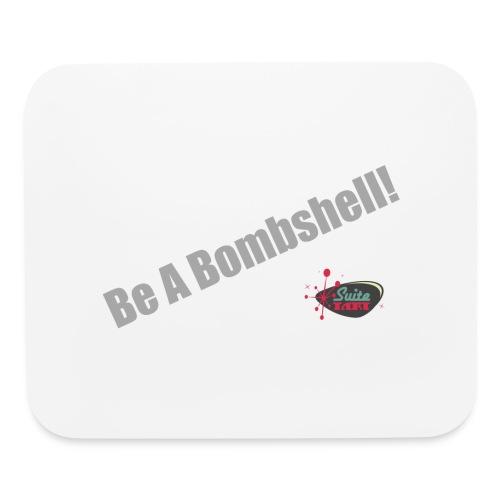 Be A Bombshell - Mouse pad Horizontal