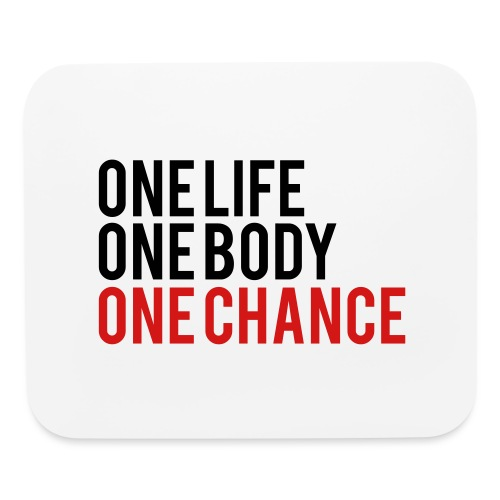 One Life One Body One Chance - Mouse pad Horizontal