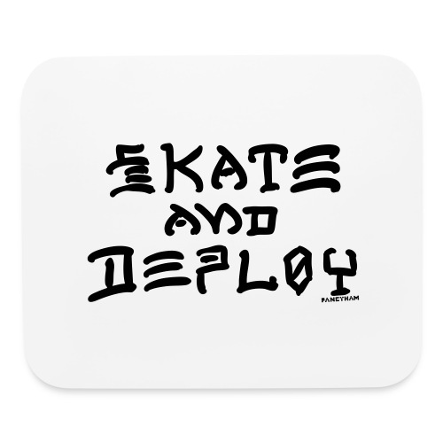 Skate and Deploy - Mouse pad Horizontal