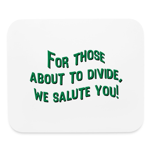 Those about to Divide - Mouse pad Horizontal