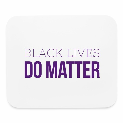 BLACK LIVES DO MATTER Blk - Mouse pad Horizontal