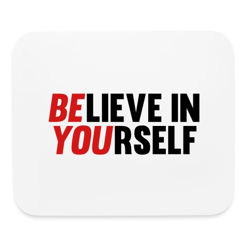 Believe in Yourself - Mouse pad Horizontal