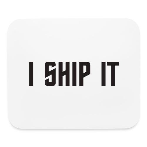 I Ship It Trek Shirt - Mouse pad Horizontal