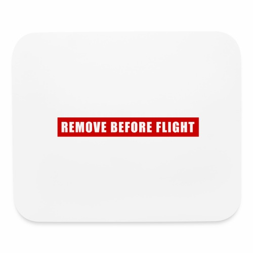 Remove Before Flight - Mouse pad Horizontal