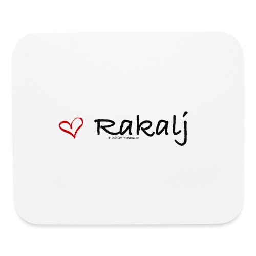 I love Rakalj - Mouse pad Horizontal