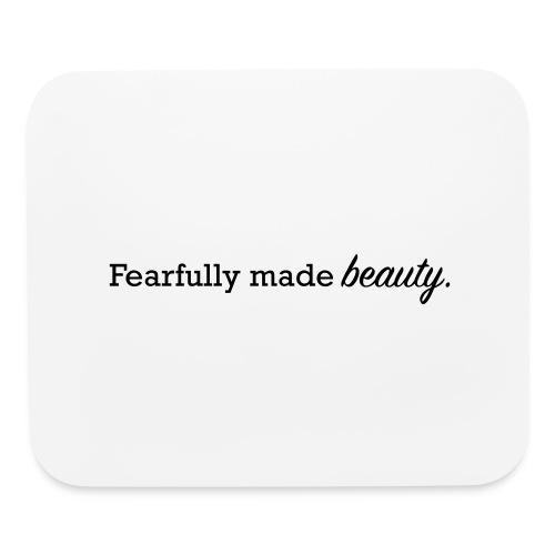 fearfully made beauty - Mouse pad Horizontal