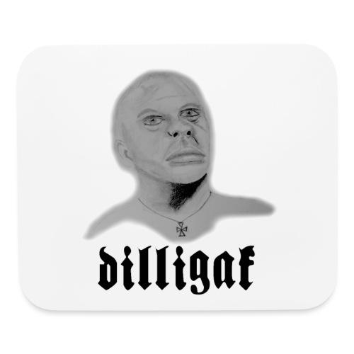 DILLIGAF - Mouse pad Horizontal