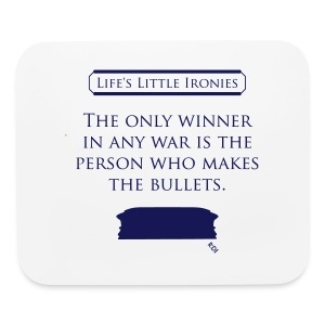 Life's Little Ironies - The Winner of War - Mouse pad Horizontal