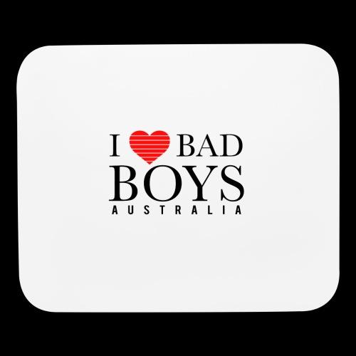 I LOVE BADBOYS - Mouse pad Horizontal