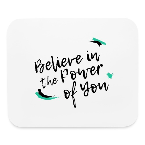 Believe in the Power of You - Mouse pad Horizontal