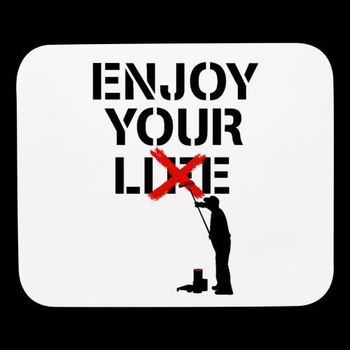 Enjoy Your Lie [Life] Street Art - Mouse pad Horizontal