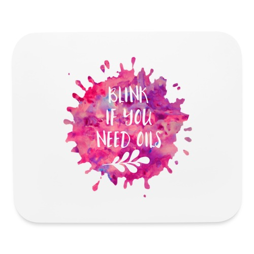blink if you need oils - Mouse pad Horizontal