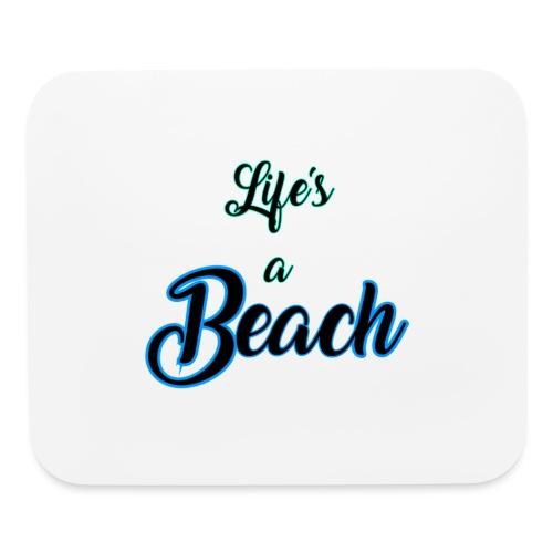 Life's a Beach - Mouse pad Horizontal