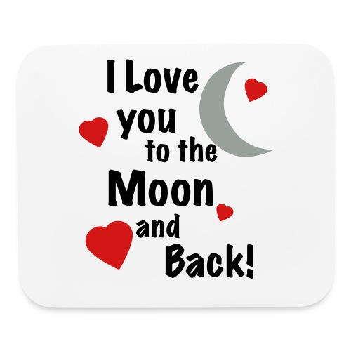 I Love You to the Moon and Back - Mouse pad Horizontal