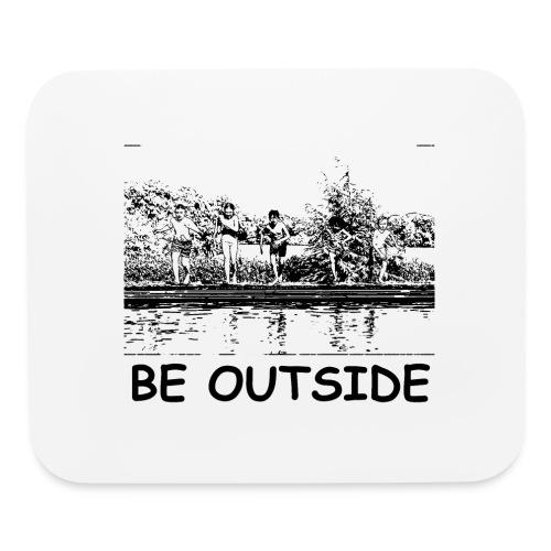 Be Outside - Mouse pad Horizontal