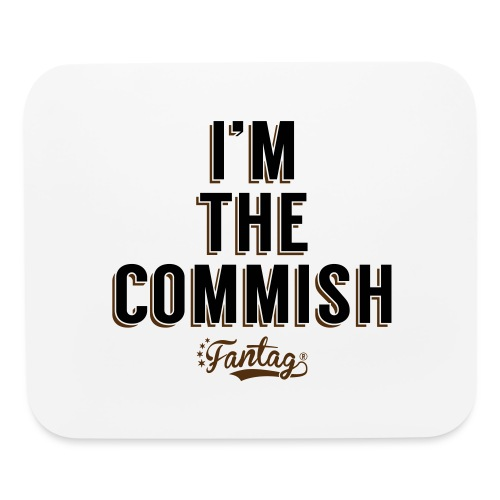 I'm the Commish: Coffee Mug - Mouse pad Horizontal