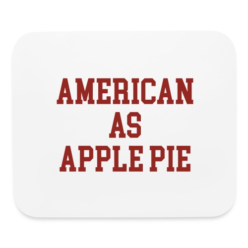 American as Apple Pie - Mouse pad Horizontal