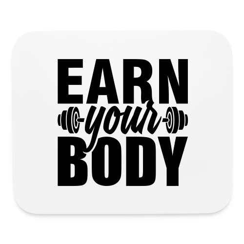 Earn your body - Mouse pad Horizontal