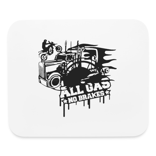 All Gas no Brakes - Mouse pad Horizontal