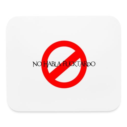No Habla Fucktardo - Mouse pad Horizontal