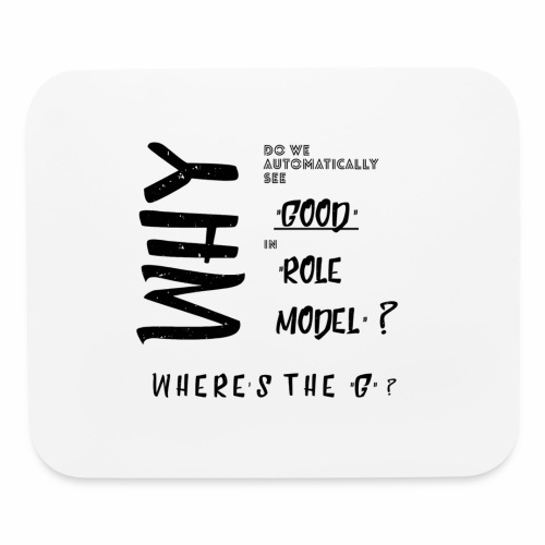 Good in Role Model? - Mouse pad Horizontal