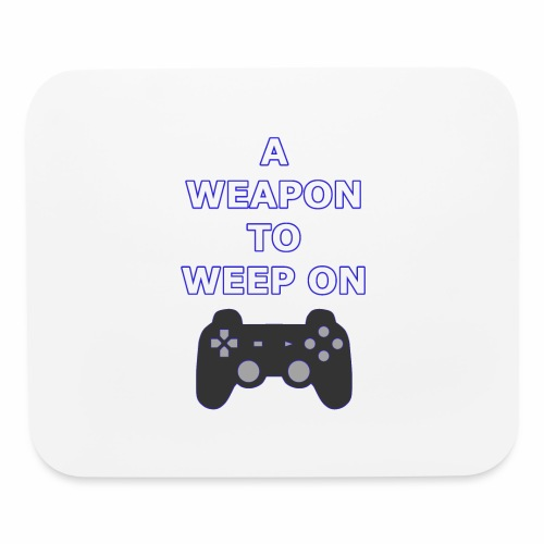 A Weapon to Weep On - Mouse pad Horizontal