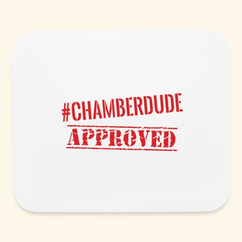 Chamber Dude Approved - Mouse pad Horizontal