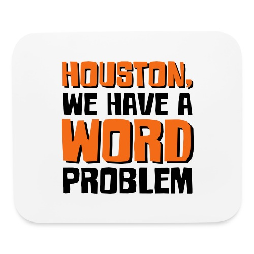 Houston Word Problem - Mouse pad Horizontal