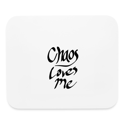 Chaos Loves Me - Mouse pad Horizontal