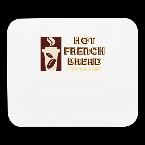 TINY FRENCH BREAD ...IN A CUP! - Mouse pad Horizontal