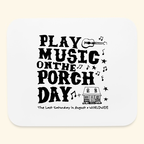 PLAY MUSIC ON THE PORCH DAY - Mouse pad Horizontal