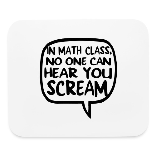 Math class scream - Mouse pad Horizontal