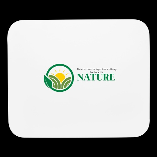 What is the NATURE of NATURE? It's MANUFACTURED! - Mouse pad Horizontal